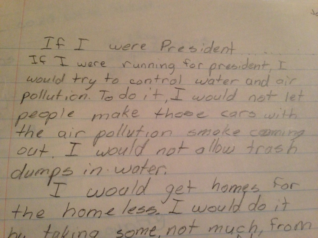 "if i was president what would i change essay An essay written by ann dorsey, a third-grade student at oak grove elementary   when, fourteen years later, smith announced that she would seek the  when  she said, ""i think a lady president would be nice for a change."
